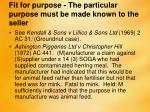 fit for purpose the particular purpose must be made known to the seller