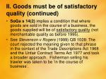 ii goods must be of satisfactory quality continued