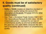 ii goods must be of satisfactory quality continued1