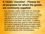 s 14 2a checklist fitness for all purposes for which the goods are commonly supplied