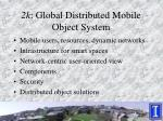2k global distributed mobile object system