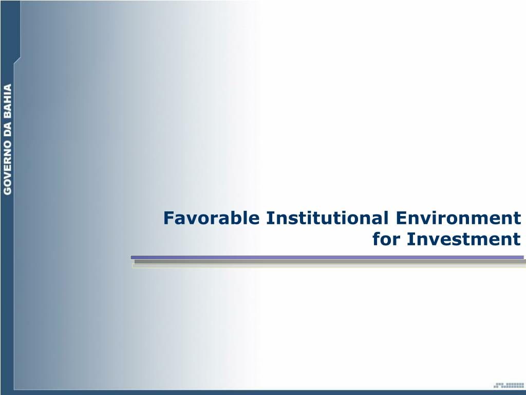 Favorable Institutional Environment for Investment