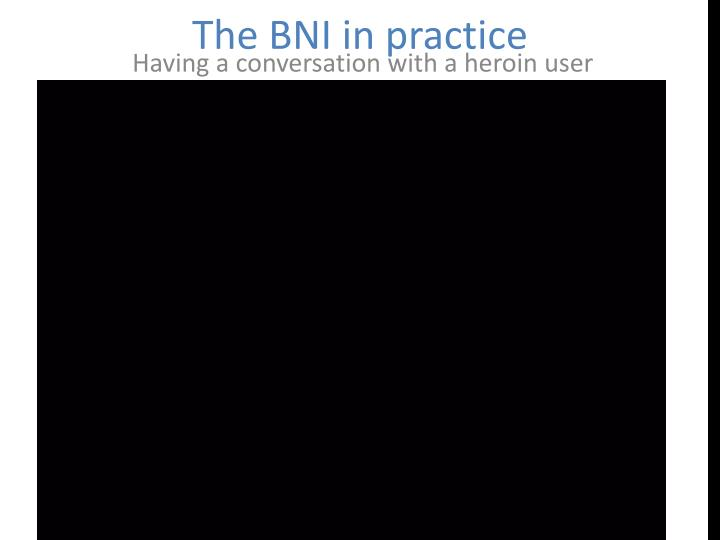 The BNI in practice