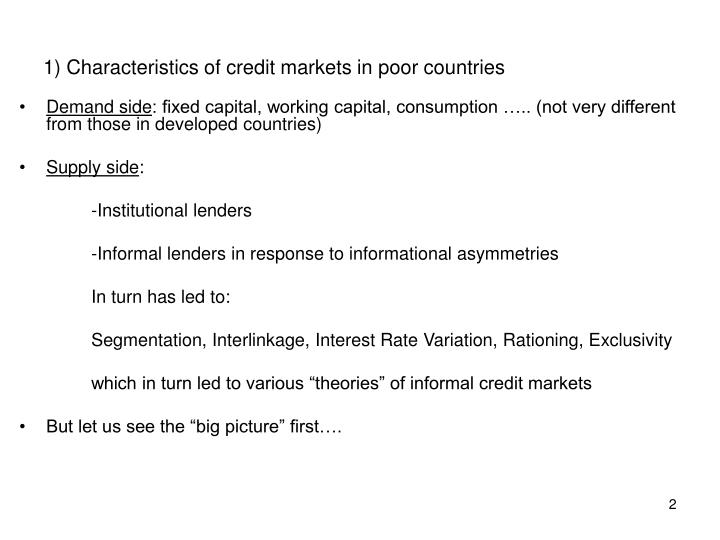 1) Characteristics of credit markets in poor countries