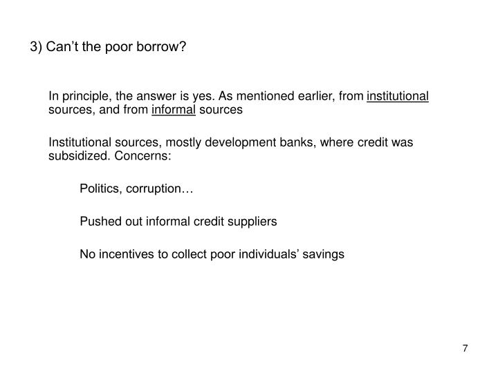 3) Can't the poor borrow?