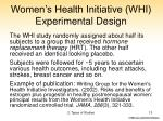 women s health initiative whi experimental design