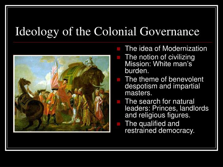 the rise of colonialism and its Had its own military divided into european and indian divisions held the right to collect taxes on land from indian peasants held legal monopolies over trade in all goods (the most lucrative was opium.