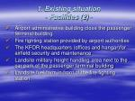 1 existing situation facilities 2