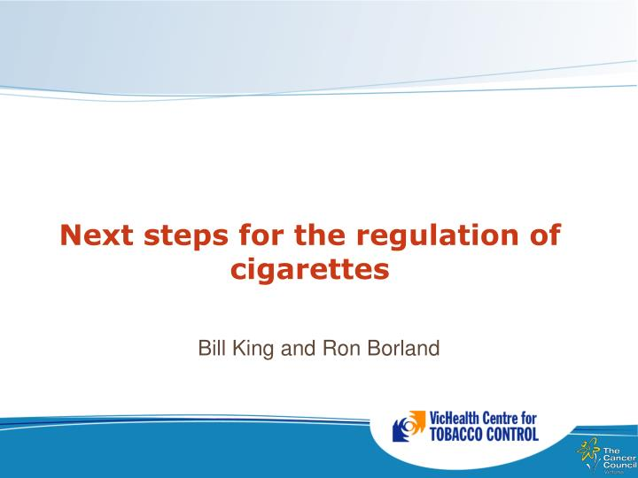 Next steps for the regulation of cigarettes