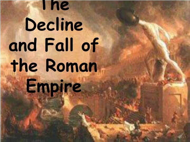 essay on the decline of the roman empire The reasons for the decline of the roman empire the roman empire fell for many reasons, but among them, the most important was the internal corruption and disorder that arose for a very long time, the roman empire was unified.