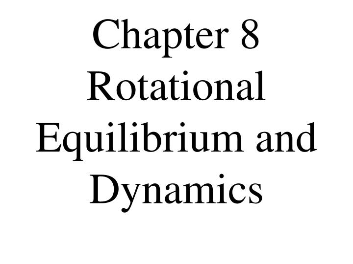 chapter 8 rotational equilibrium and dynamics n.