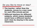 do you like to move or stay