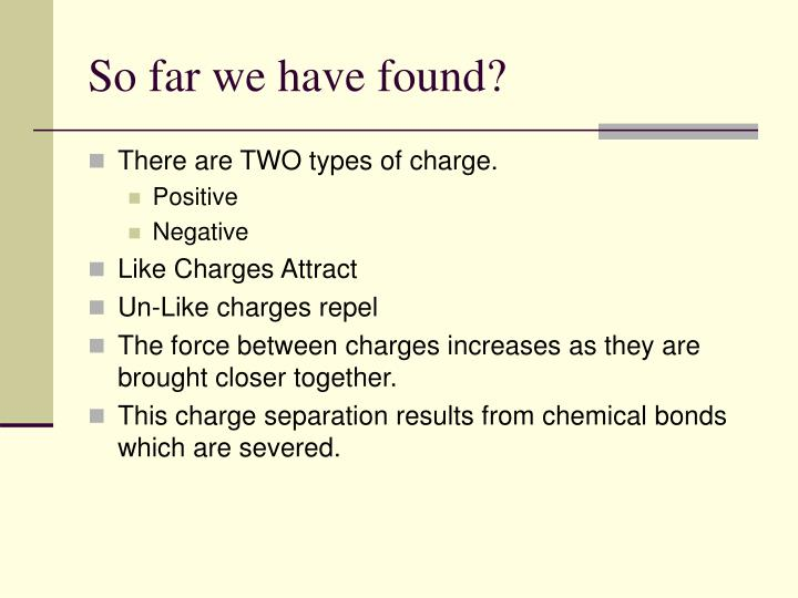So far we have found?