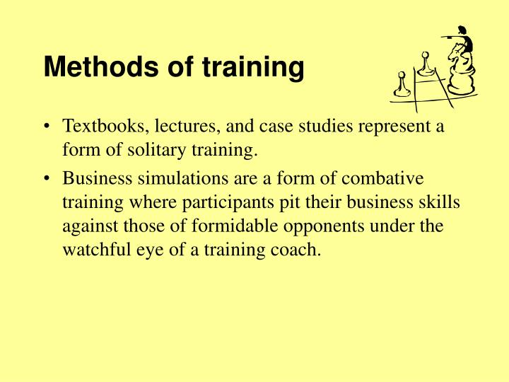 case study on training methods Off-the-job training methods are conducted in separate from the job environment, study material is supplied, there is full concentration on learning rather than performing, and there is freedom of expression.