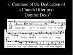 8 common of the dedication of a church offertory domine deus