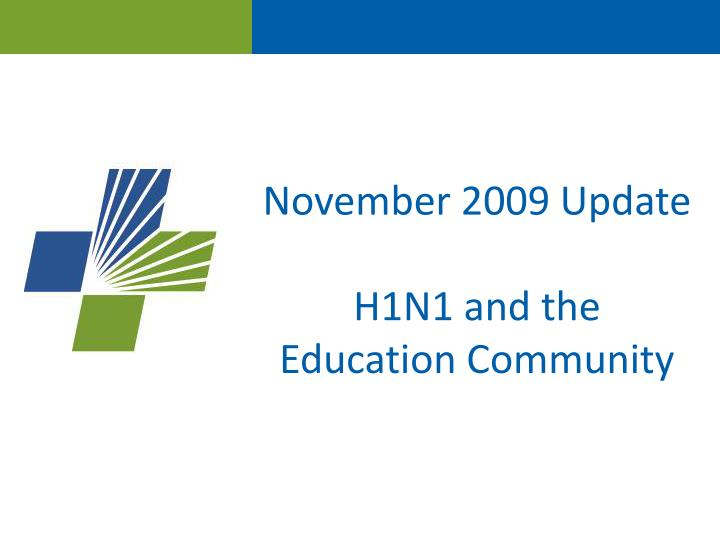 november 2009 update h1n1 and the education community n.