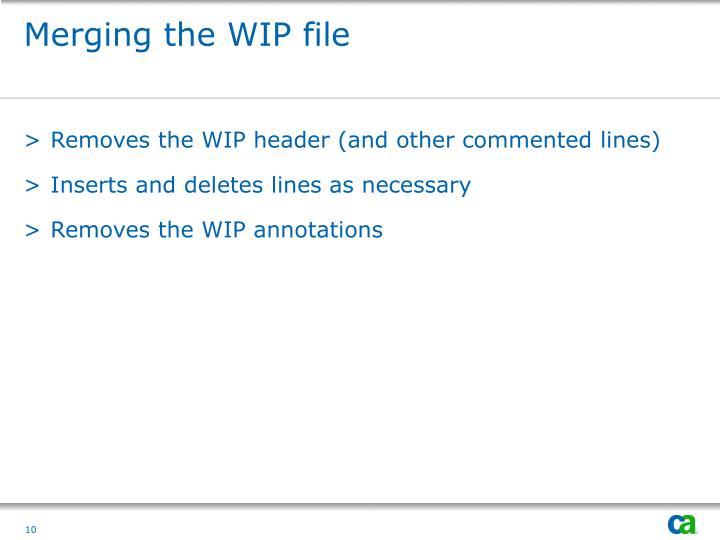 Merging the WIP file