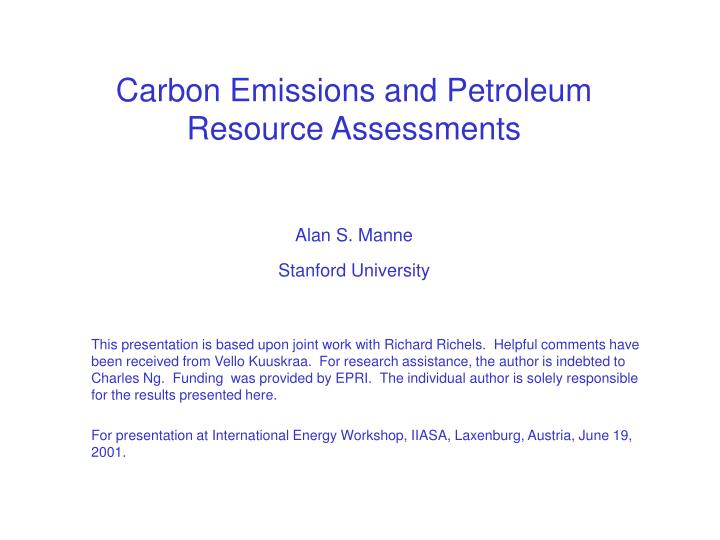 carbon emissions and petroleum resource assessments alan s manne stanford university n.