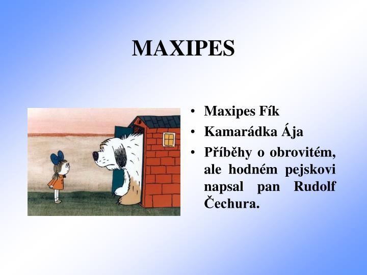 MAXIPES