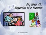 big idea 3 expertise of a teacher