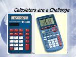 calculators are a challenge