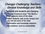changes challenging teachers general knowledge and skills