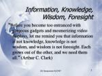 information knowledge wisdom foresight