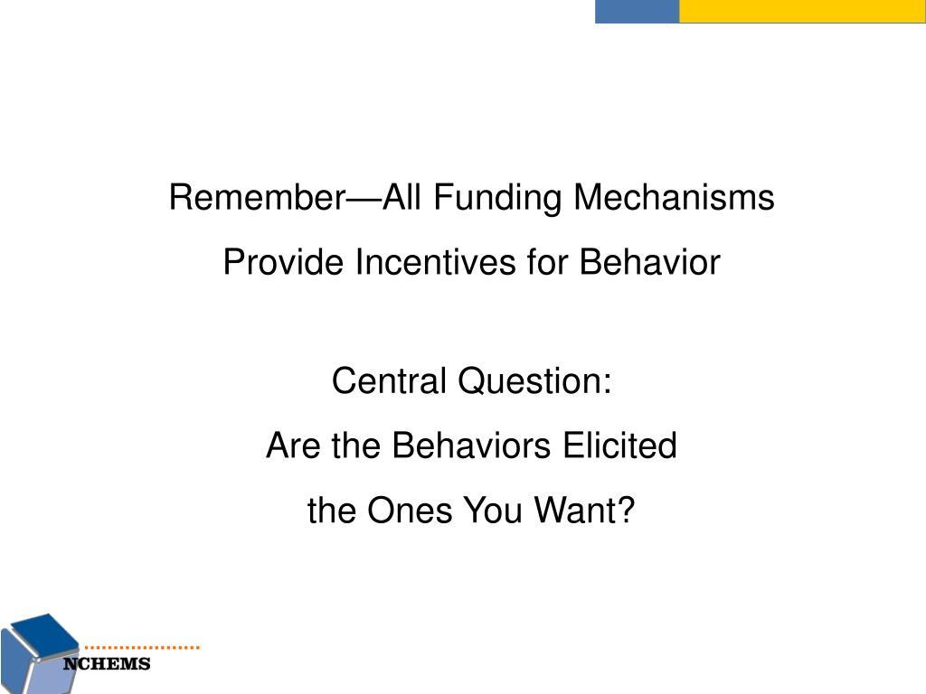 Remember—All Funding Mechanisms Provide Incentives for Behavior