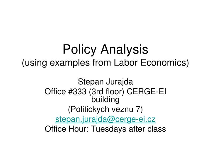 policy analysis using examples from labor economics n.