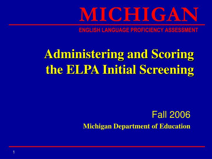 Administering and scoring the elpa initial screening