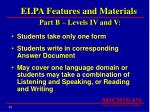 elpa features and materials part b levels iv and v