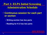 part 1 elpa initial screening administration schedule