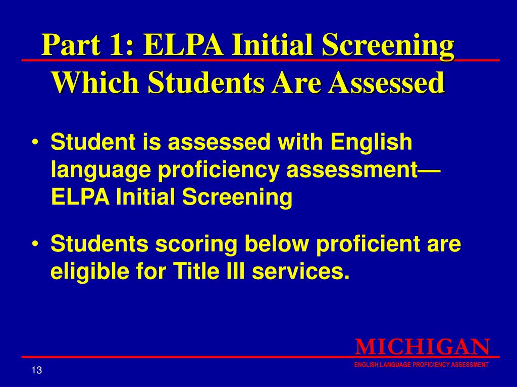 Part 1: ELPA Initial Screening