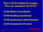 part 1 elpa initial screening who can administer the elpa