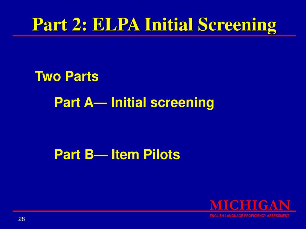 Part 2: ELPA Initial Screening