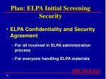 plan elpa initial screening security