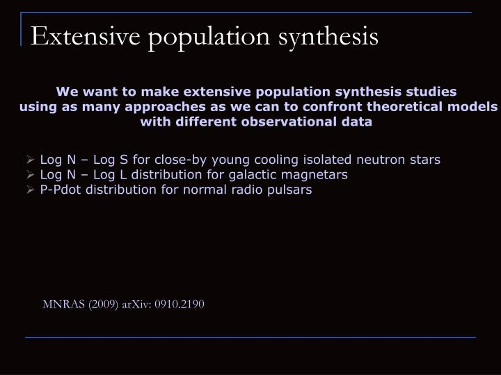 Extensive population synthesis