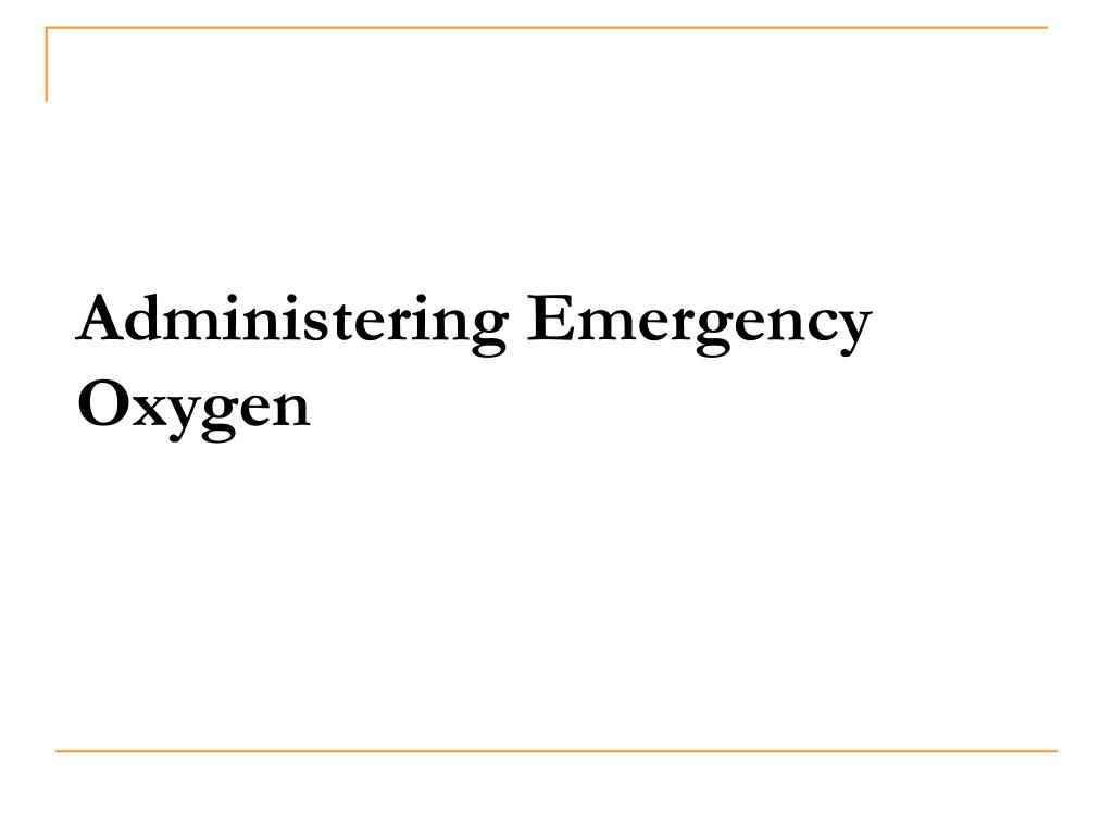 administering emergency oxygen l.