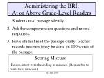 administering the bri at or above grade level readers