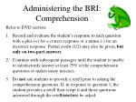 administering the bri comprehension