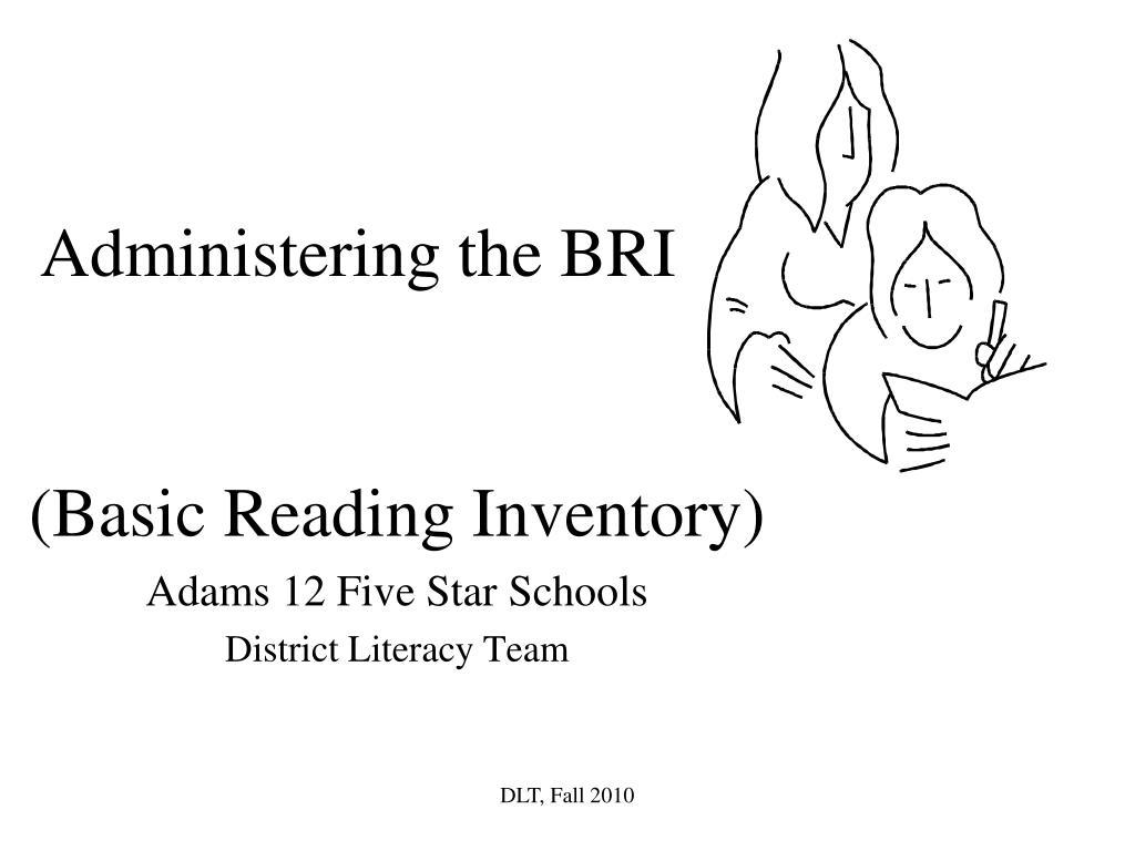 administering the bri l.