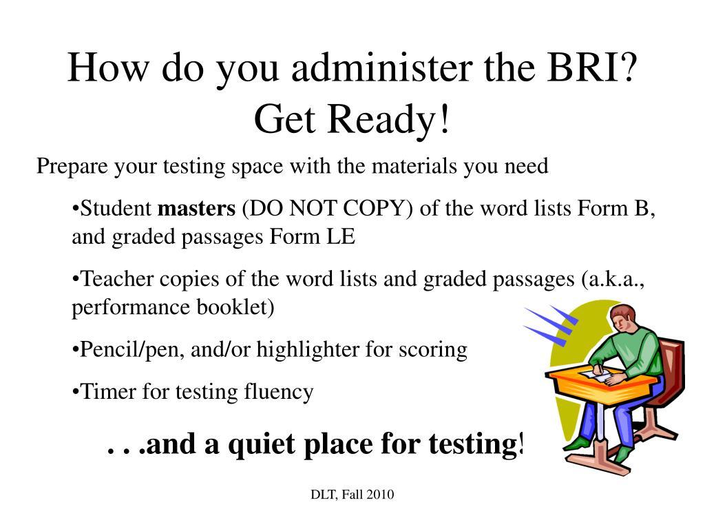 How do you administer the BRI?