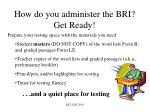 how do you administer the bri get ready