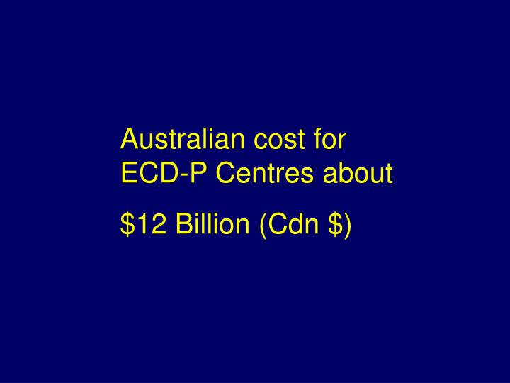 Australian cost for ECD-P Centres about