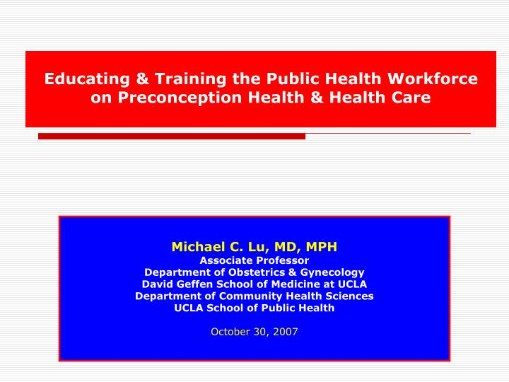 educating training the public health workforce on preconception health health care n.