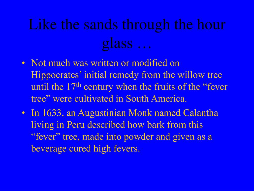 Like the sands through the hour glass …