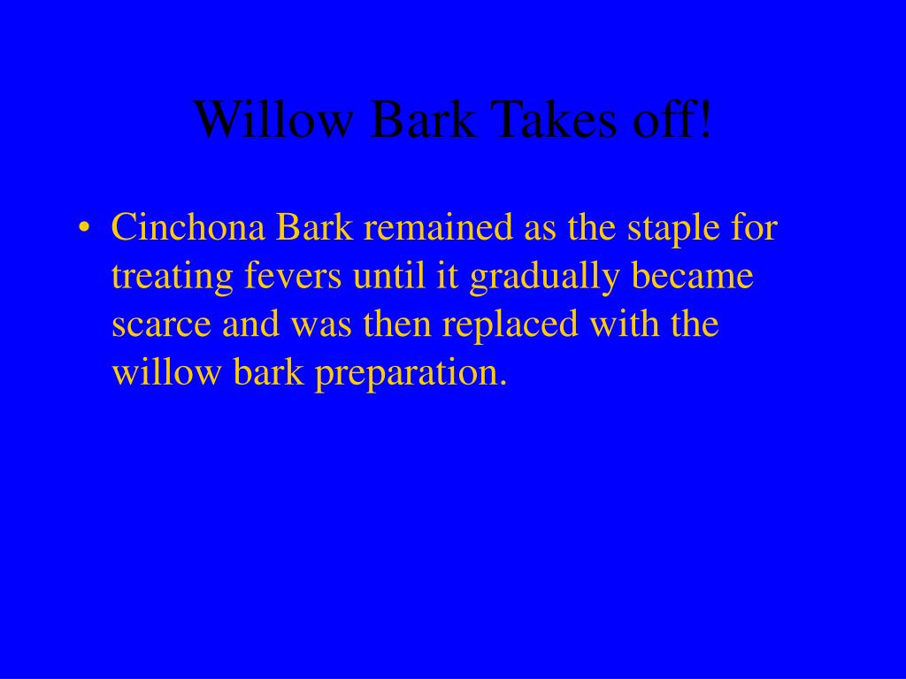 Willow Bark Takes off!