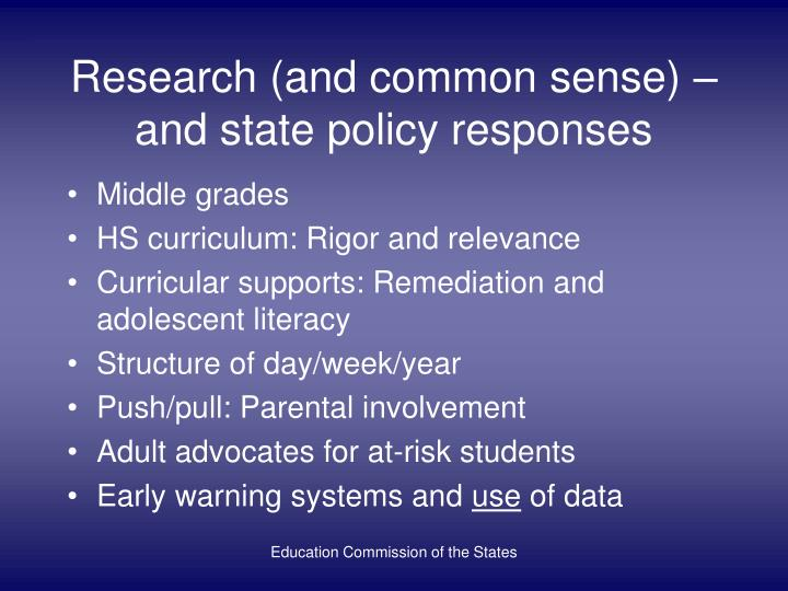 Research and common sense and state policy responses