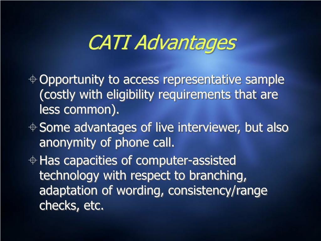 CATI Advantages