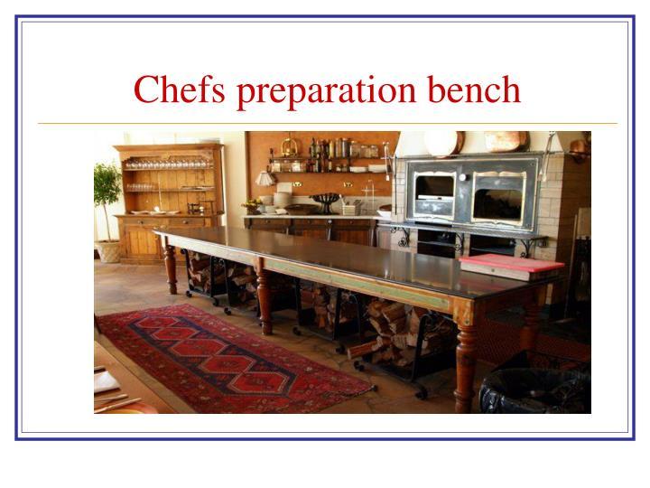 Chefs preparation bench